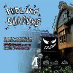 Peeling Shadows – A new play with freeky deeky mambo jumbo voodoo hoodoo mystic vibes