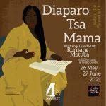 Diaparo Tsa Mama – a brand new production perfect for online viewing